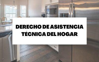 Conoce tus derechos en la asistencia técnica del hogar
