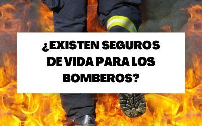 ¿Los bomberos pueden contratar un seguro de vida?