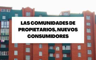 Las comunidades de propietarios serán consideradas como consumidores