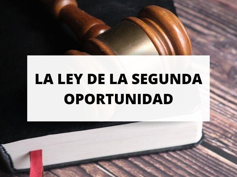 ¿Cómo funciona la Ley de la Segunda Oportunidad?